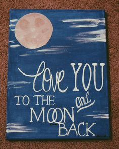 Canvas Painting Love You To The Moon And Back For Him