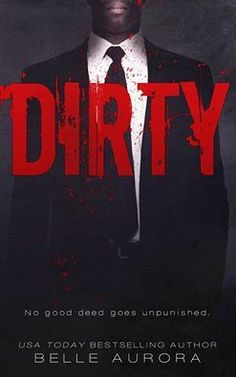 Dirty by Belle Aurora. The first book was absolutely amazing!! Can't wait for this one.