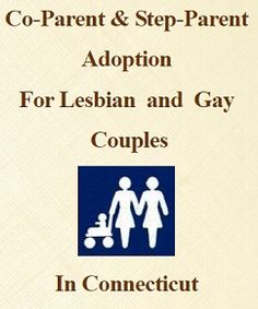 "Download our complimentary brochure  ""Co-Parent & Step-Parent Adoption for Lesbian and Gay Couples in Connecticut""  http://www.ireneolszewski.com/Adoption_Brochure2.pdf"
