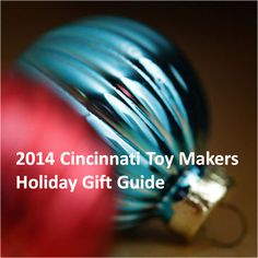 See over 50 toys and games - all with Cincinnati roots - including familiar classics and new never seen before delights from small startup toy inventors.... learn the stories of the people behind these wonderful toys at the 4th annual Cincinnati Toy Makers Holiday Gift Guide: http://www.cincinnatitoymakers.com/