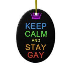 Keep Calm & Stay Gay ornament, customize Ornaments Design, Xmas Ornaments, Christmas Tree Decorations, Holiday Gifts, Christmas Gifts, Holiday Decor, Personalized Ornaments, Loving U, Keep Calm