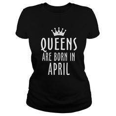 Queens are born in April #Queens are born #April. Month t-shirts,Month sweatshirts, Month hoodies,Month v-necks,Month tank top,Month legging.
