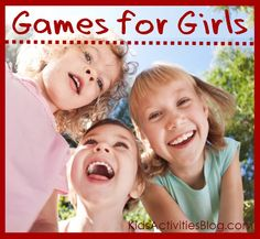 22 {Extra Giggly} Games for Girls