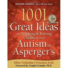 1001 Great Ideas for Teaching and Raising Children with Autism or Asperger's - The Sensory Spectrum