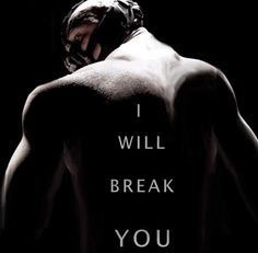 Bane quote from the Dark Knight Rises.