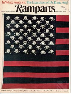 Interview: Dugald Stermer and Ramparts magazine cover, 1968. Flag re-design by Mark Twain, in 1901, in protest of the Spanish-American War.