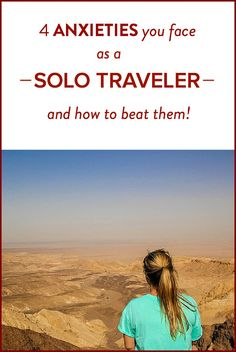 4 Anxieties You Face As a Solo Traveler and How to Beat Them
