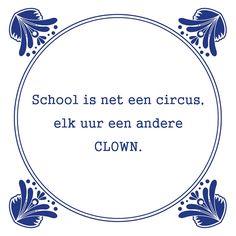 Tegeltjeswijsheid.nl - een uniek presentje - School is net een circus