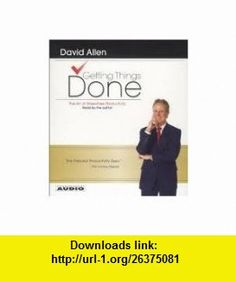 Getting Things Done The Art Of Stress-Free Productivity [Abridged, Audiobook] (9780935721942) David Allen , ISBN-10: 0935721940  , ISBN-13: 978-0935721942 ,  , tutorials , pdf , ebook , torrent , downloads , rapidshare , filesonic , hotfile , megaupload , fileserve