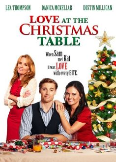 Love at the Christmas Table - really cute Christmas movie!