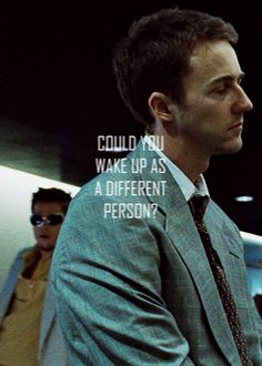 Fight Club. Brad Pitt was everything he wanted to do..Did he loose all sense of reality due to insomnia or desperate for change but couldn't bc fear ruled his life he created someone else to do it for him...or is he just plain nuts...