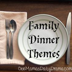 Plan a family fun night with dinner, a movie, and a game. Family dinner theme ideas - One Mama's Daily Drama
