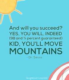 You'll move mountains!