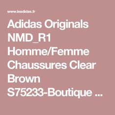 Adidas Originals NMD_R1 Homme/Femme Chaussures Clear Brown S75233-Boutique Adidas Pas Cher (FR) - LeAdidas.fr