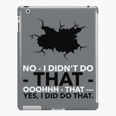 'No - I didn't do that' iPad Case/Skin by Ipad 4, Ipad Case, Lip Designs, Fit 4, Laptop Covers, Ferrari Logo, Iphone Wallet, Fitness Models