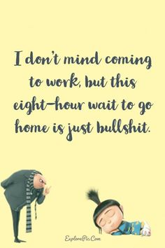Work Quote : Minions Quotes 37 Funny Quotes Minions And Funny Words To Say 6 Funny Words To Say, Funny Jokes To Tell, Funny Texts, Hilarious Jokes, Sarcastic Quotes, Funny Quotes, Life Quotes, Wisdom Quotes, Humour Quotes