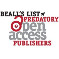 Annual Update of His List of Predatory Publishers, Misleading Metrics (Purported Impact Factors) and Hijacked Journals - Jeffrey Beall