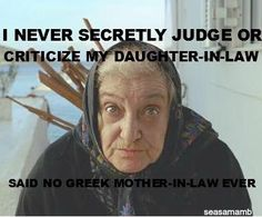Greek mother in law Greek Memes, Funny Greek Quotes, Greek Sayings, My Greek Wedding, Church Humor, Greek Girl, Greek Language, Greek Culture, Mother In Law
