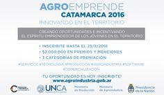 #AGROEMPRENDE #Catamarca 2016 - Informate e inscribite ya en http://www.agroindustria.gob.ar  / #Catamarca #UNCA