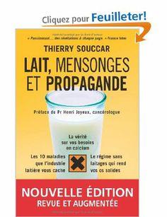 Lait, mensonges et propagande - Thierry Souccar - Amazon.fr - Livres