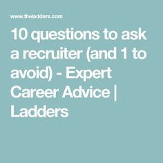 career infographic 10 questions to ask a recruiter and 1 to avoid expert