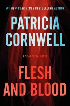 Flesh and blood : a Scarpetta novel by Patricia Cornwell.  Click the cover image to check out or request the mystery kindle.