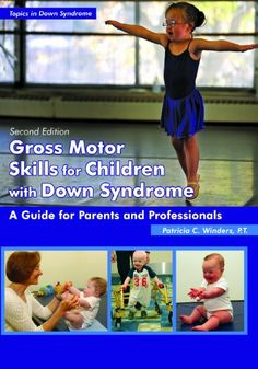 Gross Motor Skills for Children With Down Syndrome: A Guide for Parents and Professionals by Patricia C. Winders,http://www.amazon.com/dp/1606130099/ref=cm_sw_r_pi_dp_NEqKsb1F1C9HVZTY