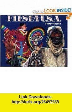 Fiesta U.S.A. (9780525674986) George Ancona , ISBN-10: 0525674985  , ISBN-13: 978-0525674986 ,  , tutorials , pdf , ebook , torrent , downloads , rapidshare , filesonic , hotfile , megaupload , fileserve