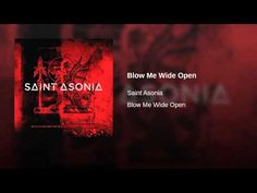 Blow Me Wide Open- Saint Asonia