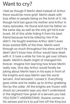 Can u imagine though if merlin died and arthur lived never knowing that merlin had magic and would never know the secret that his best friend had forever wanted to tell him x