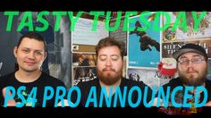 Tasty Tuesday: PS4 Pro and Slim announced!