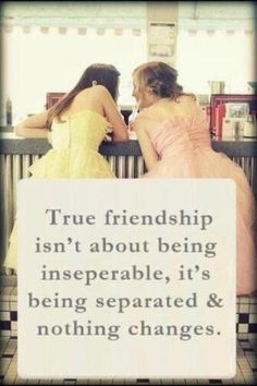 True friendship isn't about being inseparable, it's being separated and nothing changes. Even though they spill inseparable and separated wrong, it's a good quote! Cute Quotes, Great Quotes, Quotes To Live By, Funny Quotes, Inspiring Quotes, Bff Quotes, True Friendship Quotes, Genius Quotes, Words For Friendship