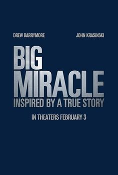 Big Miracle... cute movie but... never want to go there.