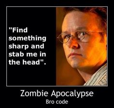 Zombie Apocalypse bro code