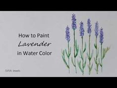 How to paint Lavender flowers with any kind of watercolor on normal paper . - YouTube