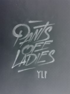 PANTS OFF LADIES #type #typography #design #graphicdesign