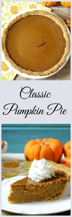 Classic Pumpkin Pie - Rich, creamy, easy to make pumpkin flavored pie with deep Fall flavors. Simply a classic recipe.