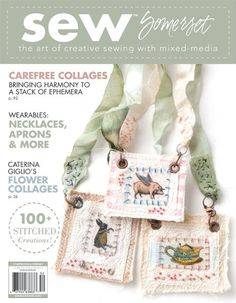 The summer issue of Sew Somerset will make you want to look at everyday objects like a scrap of tattered canvas or mismatched buttons in new, interesting ways. This issue includes the best and brightest stitched paper crafts, felted fiber art, sewn jewelry, and so much more.