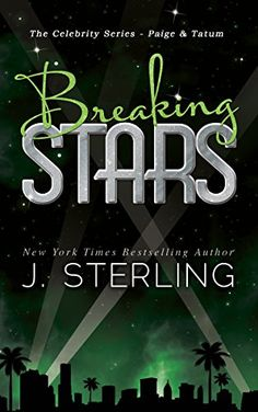 Breaking Stars: The Celebrity Series 2 by J. Sterling
