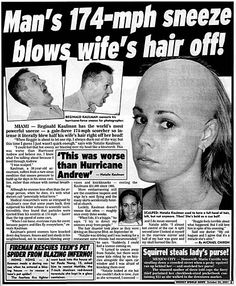 """The crazy folk at """"Weekly World News"""", a sadly defunct publication! They're the reason I'm satirist today. But with stories like """"Saddam's Weapons of Mass Destruction -- Killer Dinosaurs!"""", """"Britney Spears inducted as musical master alongside Beethoven"""" and """"South American Tribe worships Cathy Lee Gifford as their God"""" who wouldn't be?"""