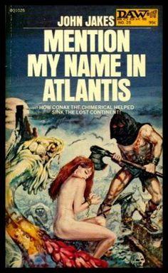 MENTION MY NAME IN ATLANTIS - Conax the Chimerical (re - Conan the Barbarian) av John Jakes