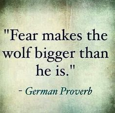 #Fear makes the wolf bigger than he is