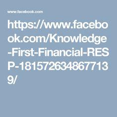 https://www.facebook.com/Knowledge-First-Financial-RESP-1815726348677139/