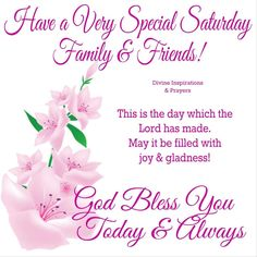 Have A Very Special Saturday Family & Friends good morning saturday saturday quotes saturday images good moring saturday Saturday Morning Quotes, Good Morning Happy Saturday, Saturday Images, Good Morning Prayer, Morning Blessings, Good Morning Messages, Morning Prayers, Good Morning Good Night, Good Morning Wishes
