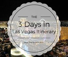 The insiders' guide to experiencing Vegas in 3 days. This popular Las Vegas itinerary covers the best things to do during your Vegas vacation.
