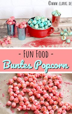 Fun Food: Buntes Popcorn ohne Popcornmaschine selbermachen Fun Food: Tasty colorful popcorn easily m Salvadoran Food, Homemade Popcorn, Sleepover Party, Party Desserts, Kids Meals, Cake Toppers, Bakery, Good Food, Tasty