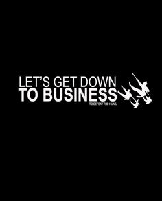 lets get down to business to defeat the huns.. funny mulan quote... digital file