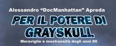 Intervista ad Alessandro Doc Manhattan Apreda, a cura di Giacomo Brunoro #perilpoteredigrayskull #anni80