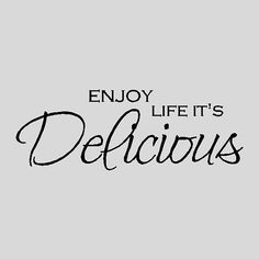 Enjoy life it's delicious….Kitchen Wall Quotes Words Sayings Removable Kitchen Wall Decal Lettering food quotes – Dinner Food Kitchen Wall Quotes, Kitchen Wall Decals, Wall Decor Stickers, Wall Art Quotes, Kitchen Sayings, Kitchen Decor, Quotes For The Kitchen, Kitchen Ideas, Funny Kitchen
