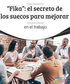 """""""Fika"""": el #secreto de los #suecos para mejorar en el #trabajo Lejos de considerarse solo un """"descanso pagado"""", el fika es una forma de estar a gusto en el trabajo y fomentar así la productividad y el #compañerismo #BuenosHábitos"""